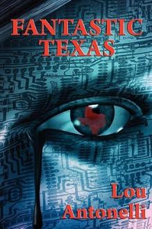 Fantastic Texas - Lou Antonelli