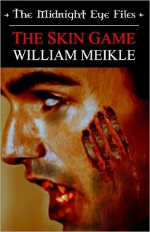 The Midnight Eye Files: The Skin Game - William Meikle
