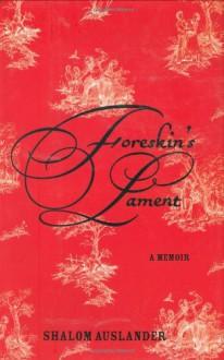 Foreskin's Lament - Shalom Auslander