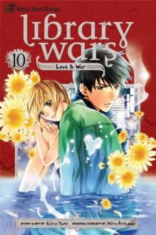Library Wars: Love & War, Vol. 10 - Kiiro Yumi