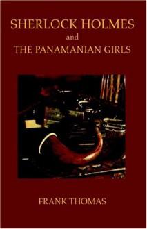 Sherlock Holmes and the Panamanian Girls - Frank Thomas