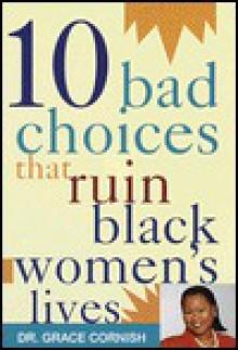 10 Bad Choices That Ruin Black Women's Lives - Grace Cornish