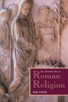 An Introduction to Roman Religion - John Scheid