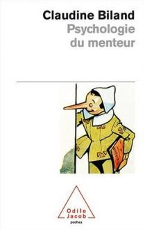 Psychologie Du Menteur - Claudine Biland