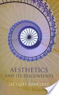 Aesthetics and Its Discontents - Jacques Ranciere