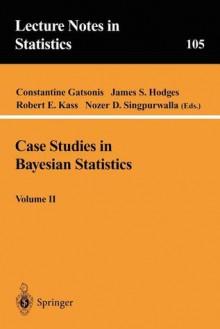 Case Studies in Bayesian Statistics, Volume II - Constantine Gatsonis