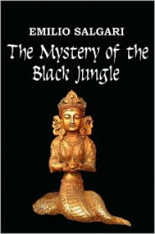 The Mystery of the Black Jungle - Emilio Salgari,Nico Lorenzutti