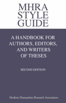 MHRA Style Guide. A Handbook for Authors, Editors, and Writers of Theses. - Glanville Price, Brian Richardson