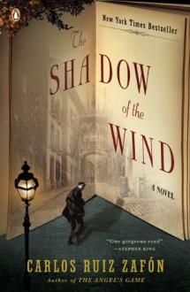 The Shadow Of The Wind - Carlos Ruiz Zafón