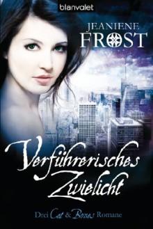 Verführerisches Zwielicht: Drei Cat & Bones-Romane - Jeaniene Frost