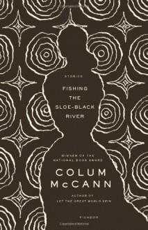 Fishing the Sloe-Black River - Colum McCann