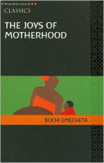 The Joys of Motherhood (AWS African Writers Series) - Buchi Emecheta