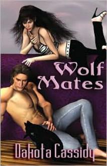 Wolf Mates - Dakota Cassidy, Sheri Ross Fogarty (Editor)
