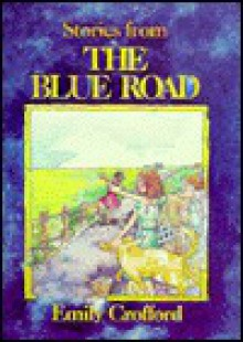 Stories from the Blue Road - Emily Crofford