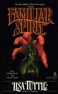 Familiar Spirit - Lisa Tuttle