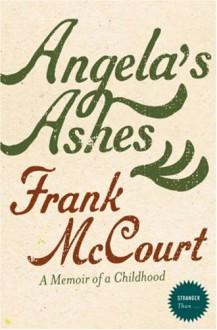 Angela's Ashes: A Memoir of a Childhood (Stranger Than...) - Frank McCourt