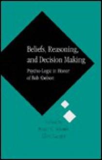 Beliefs, Reasoning, and Decision Making: Psycho-Logic in Honor of Bob Abelson - Roger C. Schank, Ellen Langer