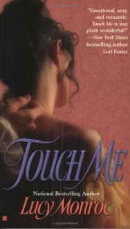 Touch Me - Lucy Monroe