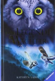 Die Bewährung (Die Legende der Wächter, #5) - Kathryn Lasky, Katharina Orgaß