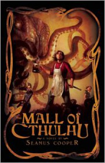 The Mall of Cthulhu - Seamus Cooper