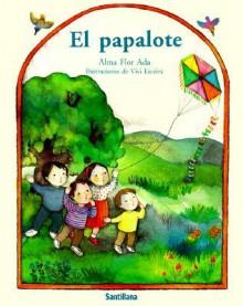 El Papalote - Alma Flor Ada, Vivi Escriva