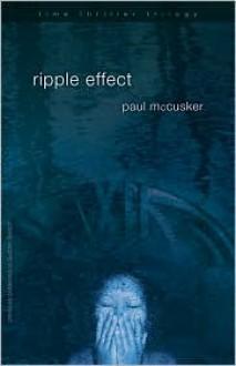 Ripple Effect (Time Thriller Trilogy, Book 1) - Paul McCusker