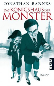 Das Königshaus der Monster - Jonathan Barnes,Biggy Winter