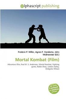 Mortal Kombat (Film) - Agnes F. Vandome, John McBrewster, Sam B Miller II