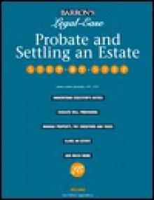 Probate and Settling an Estate Step by Step - James John Jurinski
