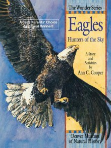 Eagles: Hunters of the Sky: A Story and Activities - Ann Cooper