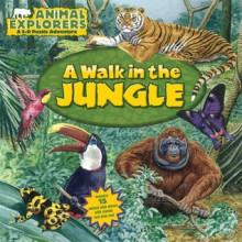 Animal Explorers: A Walk in the Jungle - Dorothea DePrisco