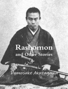 Rashomon and Other Stories - Ryūnosuke Akutagawa