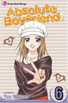 Absolute Boyfriend, Vol. 06 - Yuu Watase