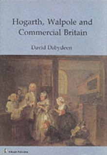 Hogarth, Walpole and Commercial Britain - David Dabydeen