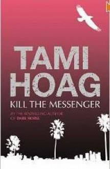 Kill The Messenger - Tami Hoag