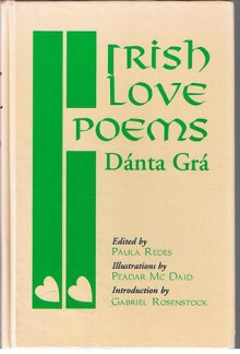 Irish Love Poems: Danta Gra - Paula J. Redes, Peadar McDaid