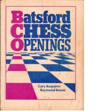 Batsford Chess Openings - Raymond Keene, Raymond D. Keene