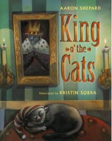 King O' the Cats - Aaron Shepard, Kristin Sorra