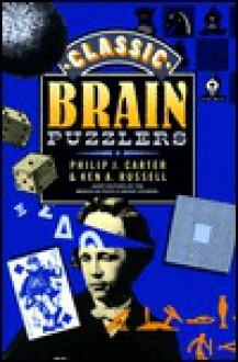Classic Brain Puzzlers - Philip J. Carter
