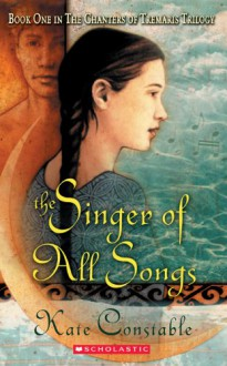 The Singer of All Songs (Chanters of Tremaris Trilogy, Book 1) - Kate Constable