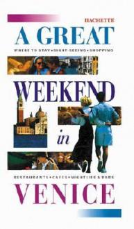 A Great Weekend In Venice - Hachette