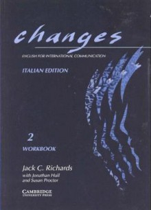 Changes 2 Workbook Italian Edition: English for International Communication - Jack C. Richards, Jonathan Hull, Susan Proctor