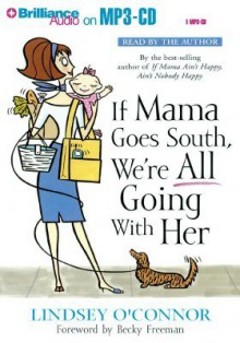 If Mama Goes South, We're All Going with Her - Lindsey O'Connor