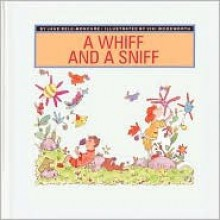 A Whiff and a Sniff (My Five Senses) - Jane Belk Moncure, Viki Woodworth