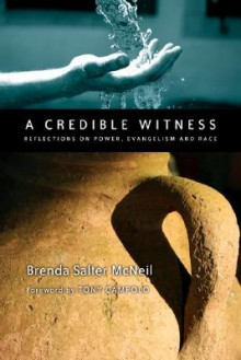 A Credible Witness (Easy Read Large Bold Edition): Reflections On Power, Evangelism And Race - Brenda Salter Mcneil