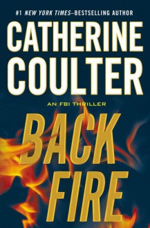 Backfire (An FBI Thriller) - Catherine Coulter