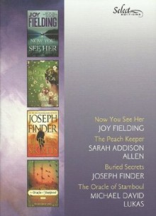 Reader's Digest Select Editions, Volume 5, 2011: Now You See Her, The Peach Keeper, Buried Secrets, The Oracle of Stamboul - Joy Fielding, Sarah Addison Allen, Joseph Finder, Michael David Lukas