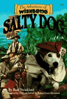 Salty Dog (Adventures of Wishbone) - Robert Louis Stevenson;Brad Strickland;Rick Duffield
