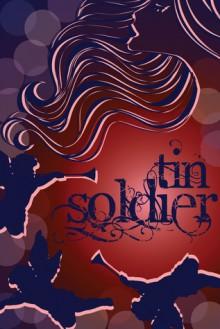 Tin Soldier - Monica Leonelle