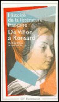 Histoire de la littérature française. De Villon à Ronsard - Enea Henri Balmas, Yves Giraud